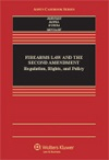Firearms Law & the Second Amendment; Regulation, Rights, and Policy, by Nicholas Johnson, David Kopel, George Mocsary, Michael O'Shea